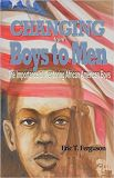 Changing from Boys to Men: The Importance of Mentoring African American Boys