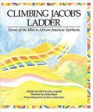 Climbing Jacobs Ladder Heroes of the Bible in African American Spirituals