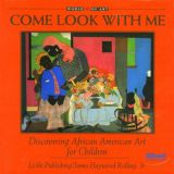 Come Look With Me Discovering African American Art for Children