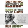 Defining Moments in Black History Reading Between the Lies Dick Gregory CD Audio Book