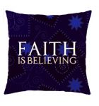 Faith is Believing Message Pillow