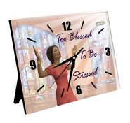 Too Blessed to Be Stressed Inspirational African American Desktop Clock
