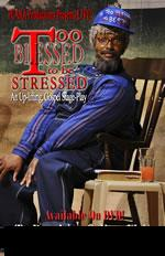 Too Blessed to Be Stressed Black Gospel Stage Play