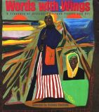 Words with Wings A Treasury of African American Poetry and Art
